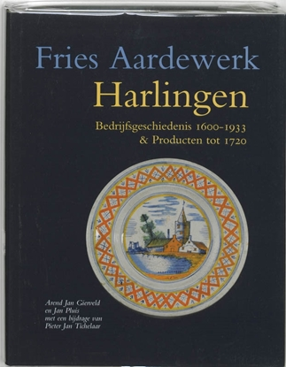Afbeeldingen van Fries aardewerk Harlingen Bedrijfsgeschiedenis 1610-1933 & producten tot 1720