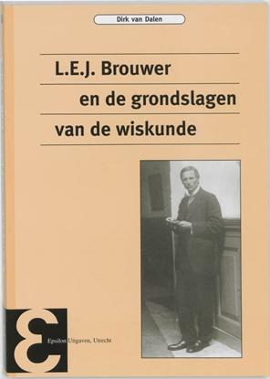 Afbeeldingen van Epsilon uitgaven L.E.J. Brouwer en de grondslagen van de wiskunde