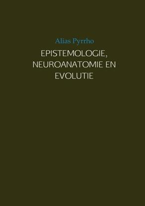 Afbeeldingen van EPISTEMOLOGIE, NEUROANATOMIE EN EVOLUTIE
