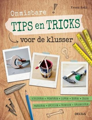 Afbeeldingen van Onmisbare tips en tricks voor de klusser