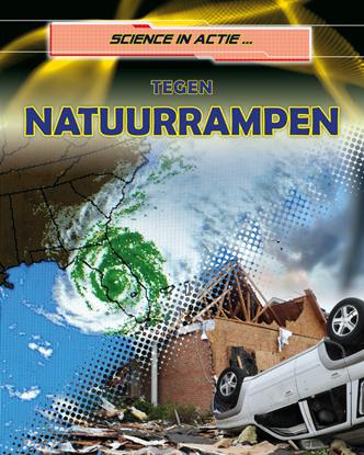 Afbeeldingen van Science in actie... Tegen natuurrampen