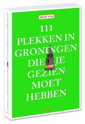 Afbeeldingen van 111 plekken in Groningen die je gezien moet hebben
