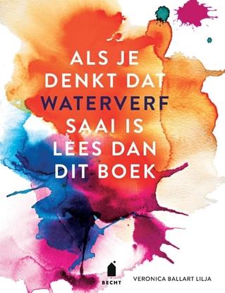 Afbeeldingen van Als je denkt dat waterverf saai is lees dan dit boek