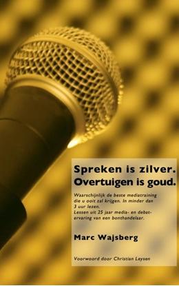 Afbeeldingen van Spreken is zilver. Overtuigen is goud.