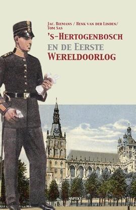 Afbeeldingen van 's-Hertogenbosch en de Eerste Wereldoorlog