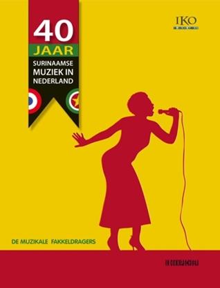 Afbeeldingen van 40 Jaar Surinaamse muziek in Nederland