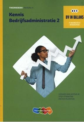 Afbeeldingen van BV in balans Kennis bedrijfsadministratie Deel 2 - niveau 4 Theorieboek