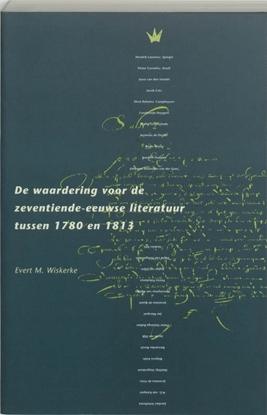 Afbeeldingen van De waardering voor de zeventiende-eeuwse literatuur tussen 1780 en 1813