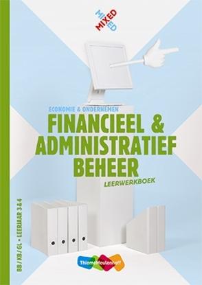 Afbeeldingen van Mixed Financieel en administratief beheer Combipakket BB/KB/GL leerjaar 3 & 4 leerwerkboek