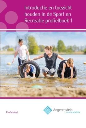 Afbeeldingen van Angerenstein SB Introductie en toezicht houden in de sport en recreatie Profielboek