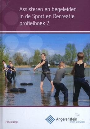 Afbeeldingen van Angerenstein SB Assisteren en begeleiden in de sport en recreatie Profielboek 2