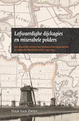 Afbeeldingen van Amsterdamse Historische Reeks Grote Serie Lofwaerdighe dijckagies en miserabele polders