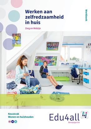 Afbeeldingen van Edu4all ZW Werken aan zelfredzaamheid in huis zorg en welzijn Werkboek