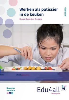Afbeeldingen van Edu4all HBR Werken als patissier in een keuken Werkboek