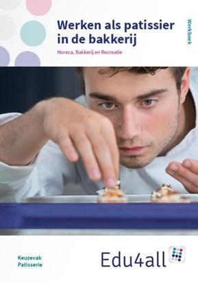 Afbeeldingen van Edu4all HBR Werken als patissier in een banketbakkerij werkboek