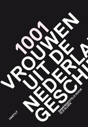 Afbeeldingen van 1001 vrouwen uit de Nederlandse geschiedenis
