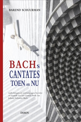 Afbeeldingen van Bachs cantates toen en nu