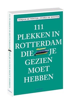 Afbeeldingen van 111 plekken in Rotterdam die je gezien moet hebben