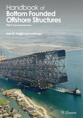 Afbeeldingen van Handbook of Bottom Founded Offshore Structures part 2 – Fixed steel structures