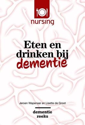 Afbeeldingen van Nursing-Dementiereeks Eten en drinken bij dementie