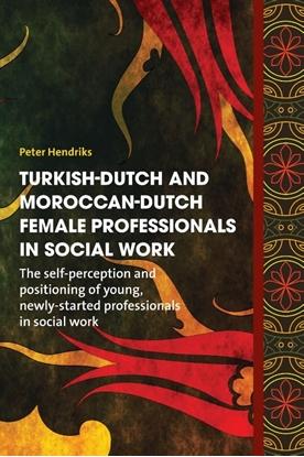 Afbeeldingen van Turkish-Dutch and Moroccan-Dutch female professionals in social work
