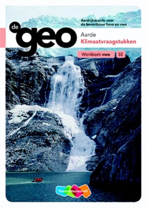 Afbeeldingen van De Geo Aarde Klimaatvraagstukken Werkboek VWO