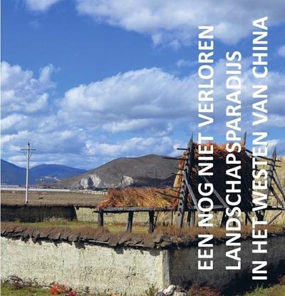 Afbeeldingen van Een nog niet verloren landschapsparadijs in het westen van China