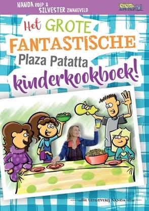 Afbeeldingen van Plaza Patatta Het grote fantastische Plaza Patatta kinderkookboek!