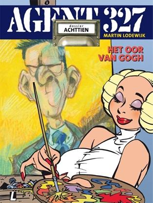 Afbeeldingen van Agent 327 Agent 327 dossier 18 • Het oor Van Gogh