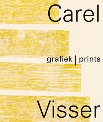 Afbeeldingen van Carel Visser Grafiek / Print