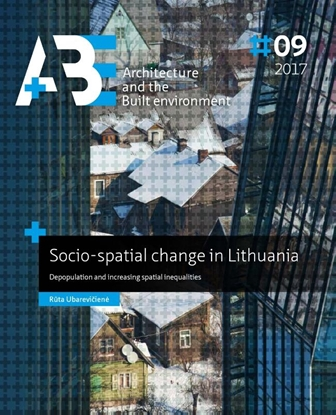 Afbeeldingen van A+BE Architecture and the Built Environment Socio-spatial change in Lithuania