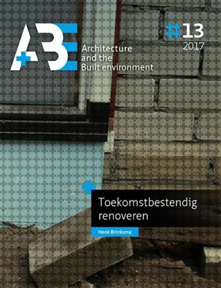 Afbeeldingen van A+BE Architecture and the Built Environment Toekomstbestendig renoveren