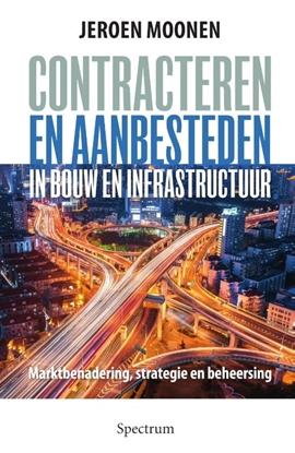Afbeeldingen van Contracteren en aanbesteden in de bouw en infrastructuur