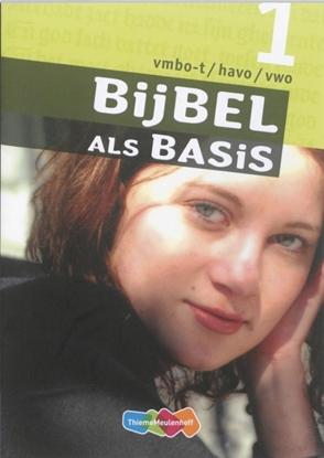 Afbeeldingen van Bijbel als Basis 1 Vmbo-T/Havo/Vwo Leerwerkboek