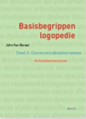 Afbeeldingen van Basisbegrippen logopedie 2 Communicatiestoornissen. Articulatiestoornissen