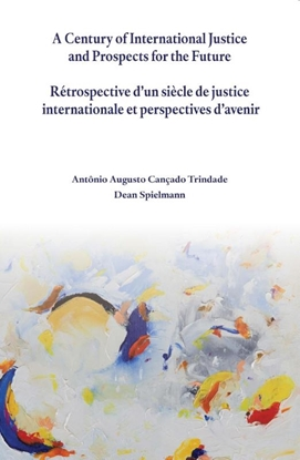 Afbeeldingen van A century of international justice and prospects for the future / Retrospective d'un siecle de justice international et perspective d'aviner