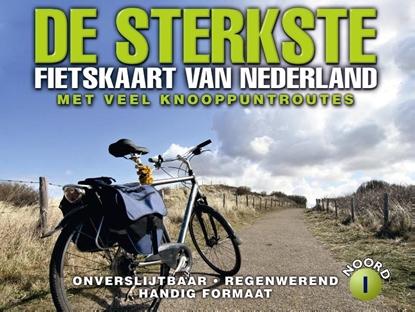 Afbeeldingen van De sterkste fietskaart van Nederland 1 Noord- en Midden-Nederland