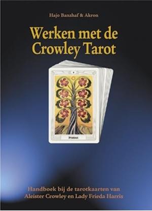 Afbeeldingen van Werken met de Crowley Tarot