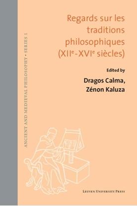 Afbeeldingen van Ancient and Medieval Philosophy - Series 1 Regards sur les traditions philosophiques (XIIe-XVIe siècles)
