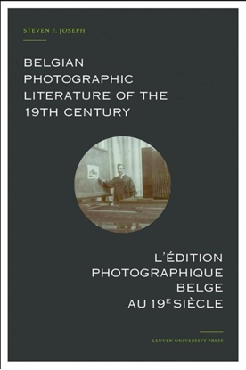 Afbeeldingen van Belgian Photographic Literature of the 19th Century. L'edition photographique belge au 19e siecle.