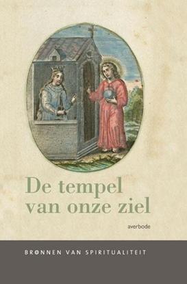 Afbeeldingen van Bronnen van spiritualiteit De tempel van onze ziel