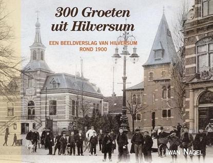 Afbeeldingen van 300 Groeten uit Hilversum