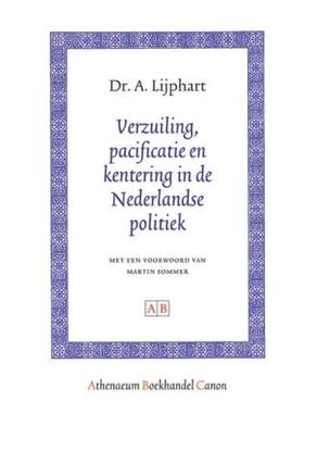 Afbeeldingen van Athenaeum Boekhandel Canon Verzuiling, pacificatie en kentering in de Nederlandse politiek