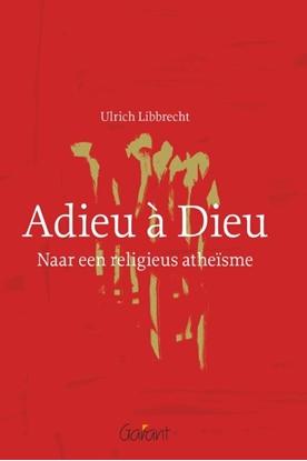 Afbeeldingen van Adieu a Dieu. Naar een religieus atheisme