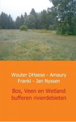 Afbeeldingen van Bos, Veen en Wetland - buffers van rivierdebieten in West Europa