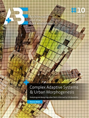 Afbeeldingen van A+BE Architecture and the Built Environment Complex Adaptive Systems & Urban Morphogenesis