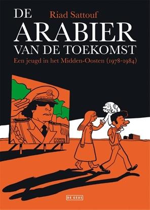 Afbeeldingen van De Arabier van de toekomst Een jeugd in het Midden-Oosten (1978-1984)