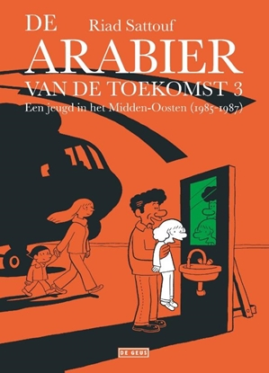 Afbeeldingen van De Arabier van de toekomst Een jeugd in het Midden-Oosten (1985-1987)