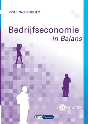 Afbeeldingen van Bedrijfseconomie in Balans vwo Werkboek 2