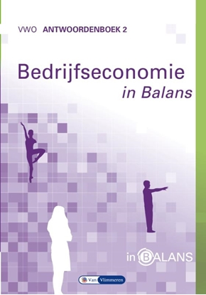 Afbeeldingen van Bedrijfseconomie in Balans vwo Antwoordenboek 2